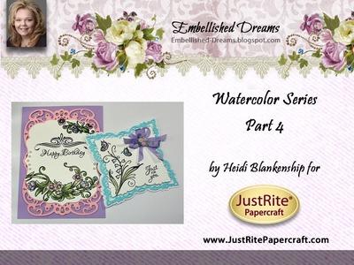 Watercolor Series Part 4 by Heidi Blankenship
