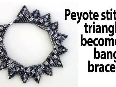 BeadsFriends: Bangle bracelet with Peyote stitch triangles