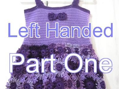 Crochet Flower Dress Part 1  Left Handed Crochet Tutorial