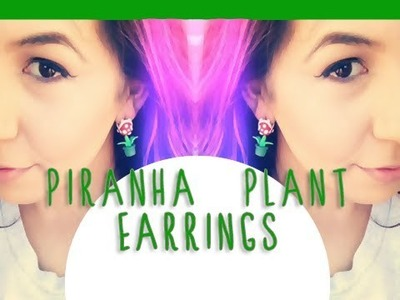 DIY - Super Mario -  Piranha Plant Earrings