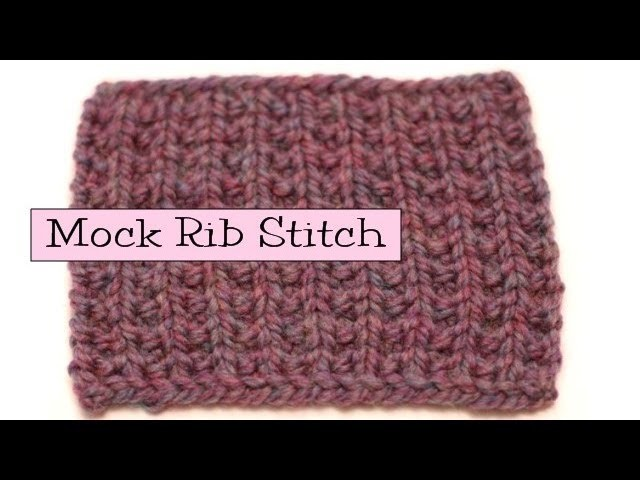 Fancy Stitch Combos - Mock Rib