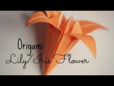 (HD) Origami Lily.Iris Flower Origami Instructions