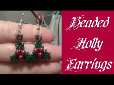 Holly Earrings Beading Tutortial by HoneyBeads1