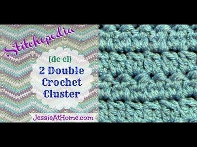 Stitchopedia ~ 2 Double Crochet Cluster