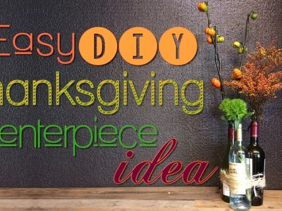 Thanksgiving Centerpiece - Quick and Easy DIY