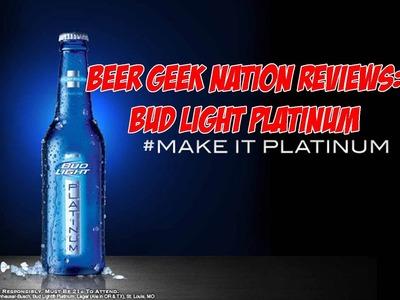 Bud Light Platinum | Beer Geek Nation Craft Beer Reviews