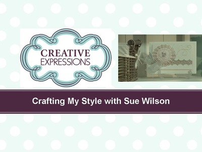 Craft Dies by Sue Wilson -- Tutorial Video -  Blush Rosette for Creative Expressions