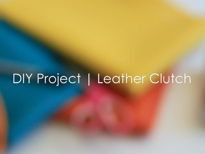 DIY Project | Leather clutch
