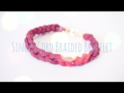 DIY Single Cord Braided Bracelet