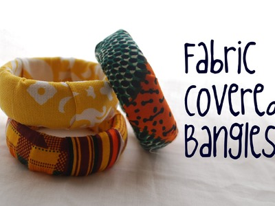 How to make a fabric covered bangle