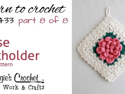 Rose Potholder PART 8 OF 8 Right Hand FREE CROCHET PATTERN FP433