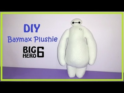 DIY Baymax Plushie | Big Hero 6