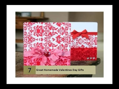Great Homemade Valentines Day Gifts