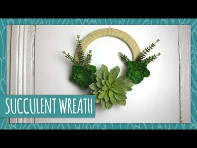 How To Make a Succulent Wreath to Display All Year