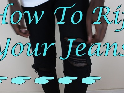 How To Rip Your Jeans Tutorial | DIY AQ
