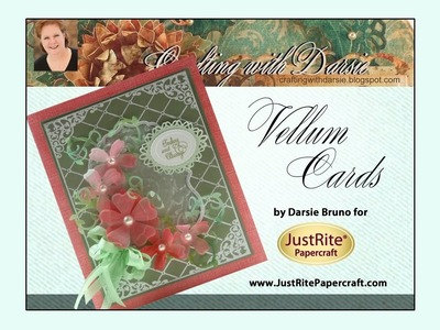 JustRite Papercraft Vellum Cards by Darsie Bruno