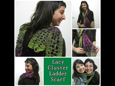 Lacy Cluster Ladder Scarf - Crochet Tutorial