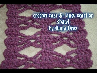 Crochet easy &fancy scarf or shawl