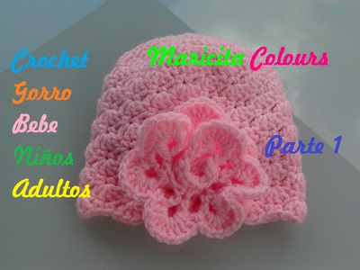 Crochet Tutorial Gorro Bebe Rose (Parte 1) por Maricita Colours
