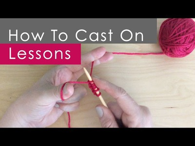 How to CAST ON (Long Tail Method): Knitting Lessons for Beginners