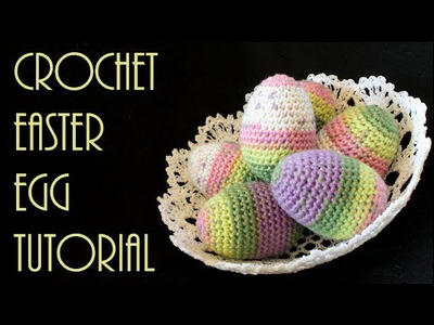 How to Crochet Easter Eggs - Crocheted Easter Eggs Tutorial