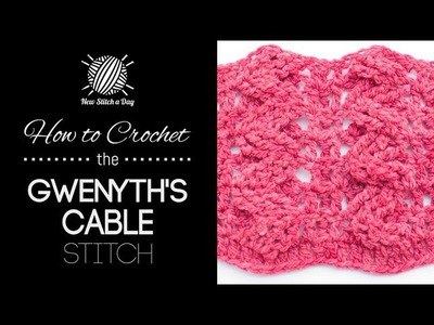 How to Crochet Gwenyth's Cable Stitch