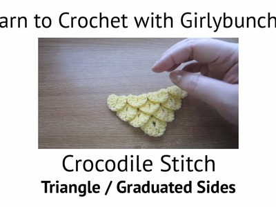 Learn to Crochet with Girlybunches - Crocodile Stitch Part 1 - Triangle. Graduated Sides
