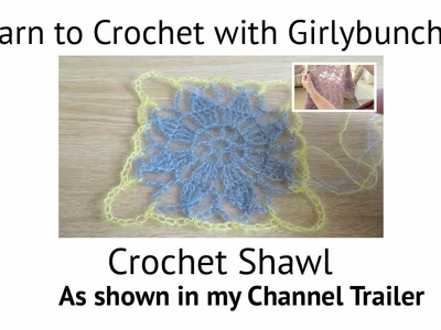 Learn to Crochet with Girlybunches - Crochet Shawl Tutorial