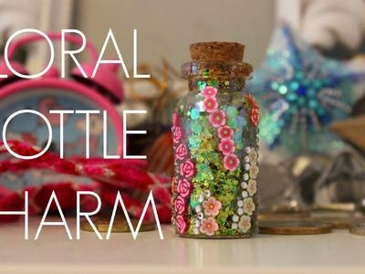 ❀ DIY:❁ Floral Bottle Charm!❁ ADOREABLE! ❀