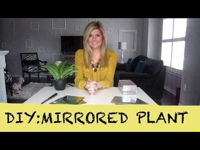DIY MIRRORED PLANT | HOME DECOR TUTORIAL