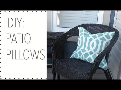 DIY: PATIO PILLOWS | HOME DECOR | HOW TO MAKE PATIO PILLOWS