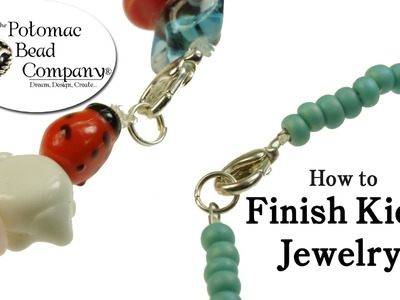 How to Finish Kid's Jewelry