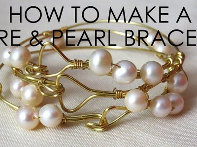How to make a Wire and Pearl Bracelet