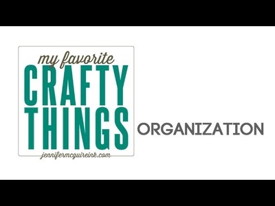 My Favorite Crafty Things: Organization
