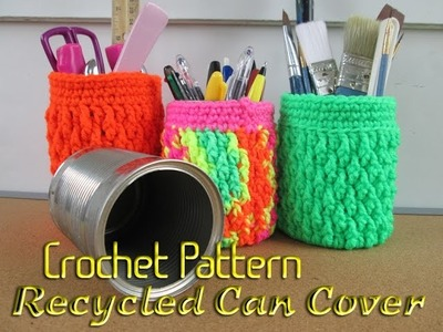 Vol 07 - Crochet and Recycled Can Cover