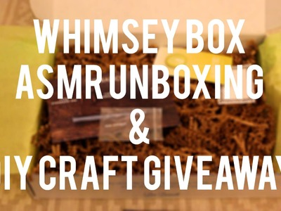 ASMR Unboxing: Whimsey Box - DIY Craft Giveaway