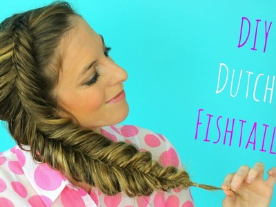DIY Dutch fishtail Braid Hair tutorial. Side Fishtail Braid