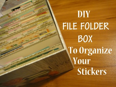 DIY File Folder Box to Organize Your Stickers
