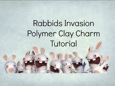 DIY Rabbids Invasion | Polymer Clay Tutorial -BIG NEWS!!-