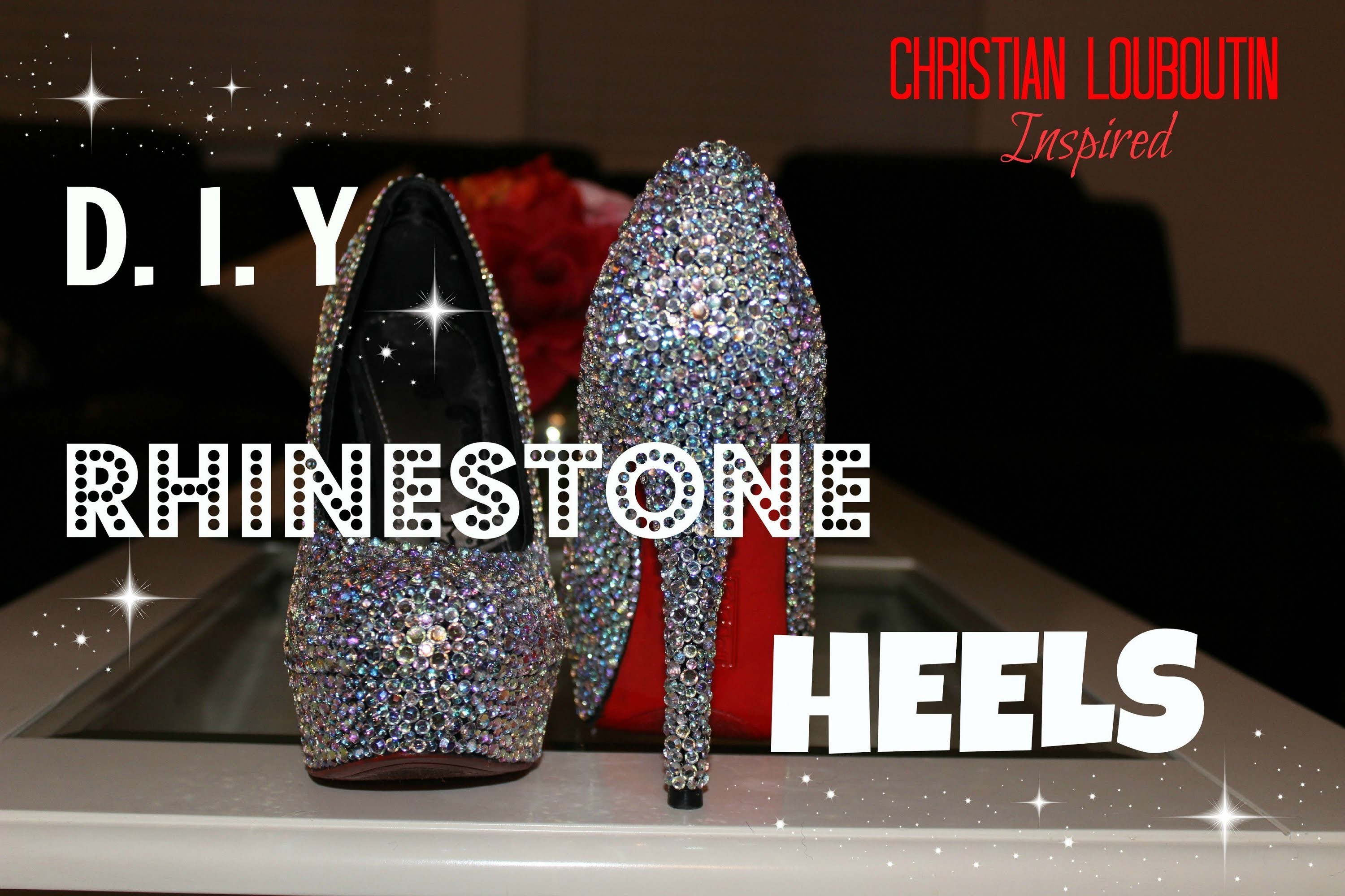 DIY Rhinestone. Strass Heels! | Christian Louboutin Inspired + Channel Shoutouts!