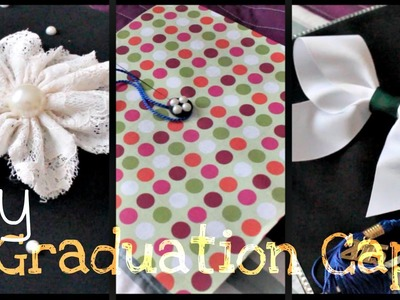 DIY | Three Ways to Decorate your Graduation Cap!