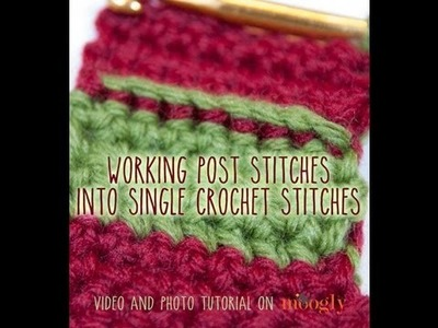How to Crochet: Working Post Stitches into Single Crochet