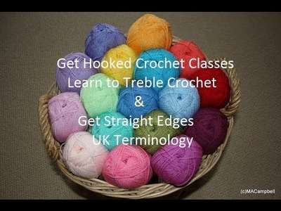 Learn to Treble Crochet in UK Crochet Terminology + How to get straight rows