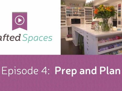 Crafted Spaces Ep. 4 - Prep and Plan