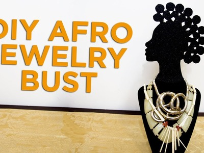 DIY (Do-it-yourself) Afro Jewelry Bust