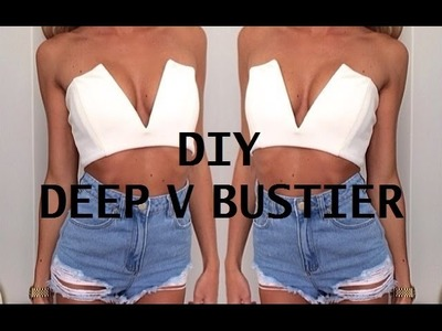 DIY |  HOW TO MAKE A DEEP V BUSTIER.BRALETTE