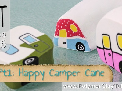 Happy Camper Polymer Clay Cane Tutorial (Intro)