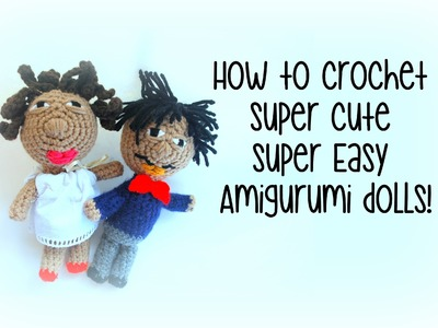 How to crochet a doll!