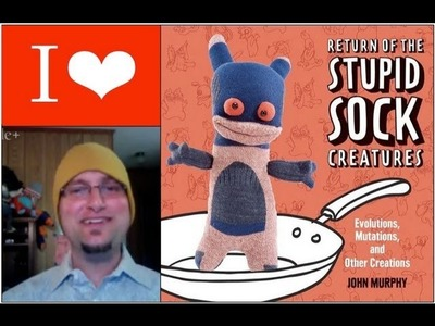 I Heart Craft Books: Return of Stupid Sock Creatures, by John Murphy