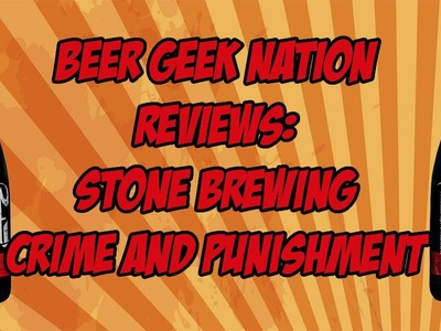 Stone Crime and Punishment (The Spiciest Beers Ever?) | Beer Geek Nation Craft Beer Reviews